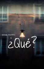 ¿Qué? by Usagi-heartfilia