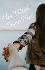 Her Wish Come True by Romancedevil