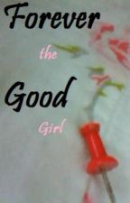 Forever The Good Girl by Promised
