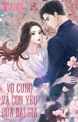 Đọc truyện Vợ cưng và con yêu của đại gia!