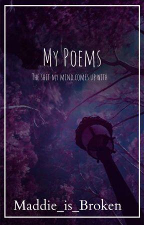 My poems by maddie_is_broken