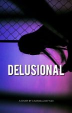 Delusional by caramellostyles