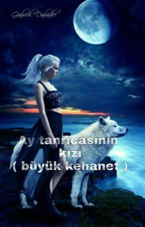Ay tanrıçasının kızı  ( Büyük kehanet ) by artemis890