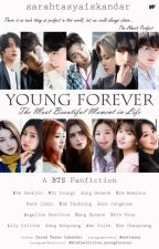 [English] Young Forever: The Most Beautiful Moments in Life (BTS FF) by SarahTasyaIskandar