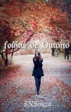Folhas de Outono. (Um romance lesbico) by SNSouza