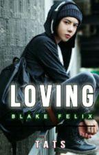 Loving Blake Felix (On-going) by TabinMabin
