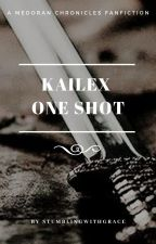 Kailex one-shot by stumblingwithgrace