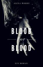 Blood for Blood #duskaward2019 #charmingawards19 #TheIndividuals2019 by Nxghtwrxghter