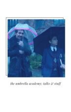 the umbrella academy → TALKS & STUFF. by gallagherflows