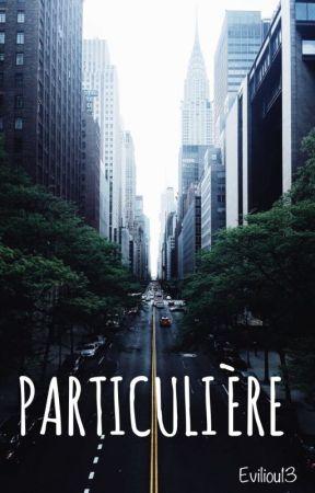 PARTICULIÈRE by Eviliou13