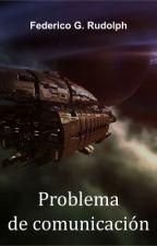 Problema de comunicación (un cuento de humor y ciencia ficción) by federicorudolph