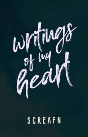 Writings Of My Heart by screafn