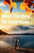 Miss Tomboy , Mr Heartless by caseraica