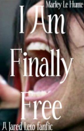 I Am Finally Free (Jared Leto Love Story) by MarleyWayLeto