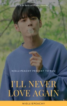 I'll Never Love Again [OngNiel] by nielliepeachy