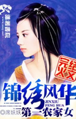 Đọc truyện [Xuyên việt] Cẩm Tú Phong Hoa Chi Đệ Nhất Nông Gia Nữ - Tịch Yêu Yêu (Rich92 cv)