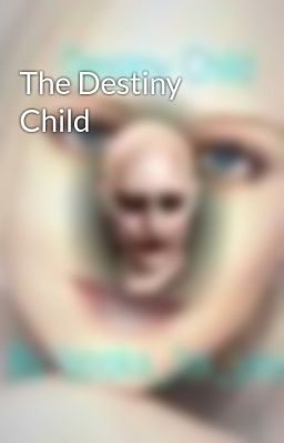 The Destiny Child