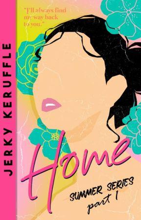 Home  (Summer Series #1) by jerkykeruffle