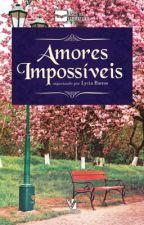 AMORES IMPOSSÍVEIS by AdrianaRamiro