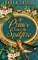The Prince and the Spitfire by DarlaCassic
