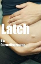 Latch (MPREG) by CleverUsername_