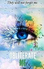 Obliterate Me by CatherineCuypers