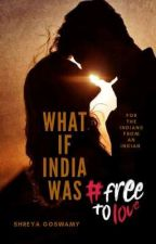 What If India Was #FreeToLove?  by Shreya_VA