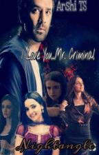 Arshi TS: I love You...Mr Criminal  (COMPLETED)☆☆ by Nightangle92