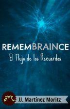 REMEMBRAINCE - El flujo de los recuerdos by MartinezMoritz