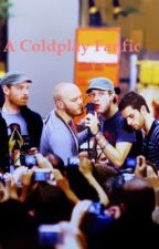 Every Coldplayers Dream: A Coldplay Fanfic by ArWhal