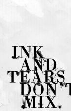 Ink and Tears by pagesofpoetry