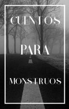 Cuentos para monstruos by Crhonicons320