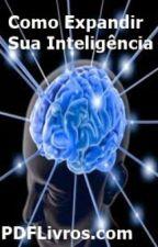 Como expandir sua inteligência by KatlinKatlinha