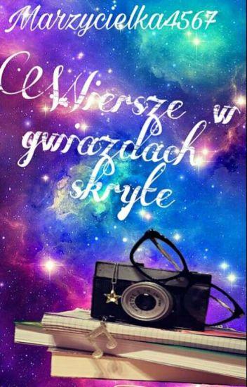Wiersze W Gwiazdach Skryte Marzycielka4567 Wattpad