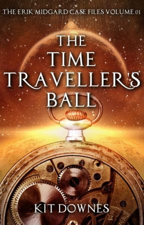 The Time Traveller's Ball (The Erik Midgard Case Files Volume 1) by kdnorwich1