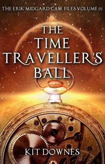 The Time Traveller's Ball (The Erik Midgard Case Files Volume 1)