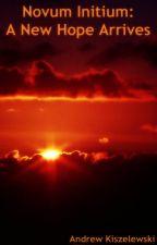 Novum Initium: A New Hope Arrives by akiszelewski