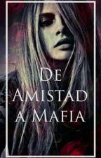 De Amistad a Mafia (en proceso) by StephyM21lop