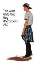 The Good Girls Bad Boy (Percabeth AU) by maddies5