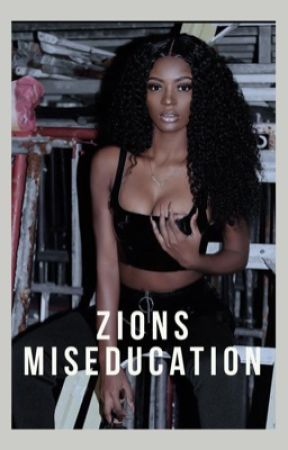 The Miseducation of Zion Stills by stoopidheaux