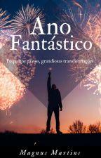 Ano Fantásticos: Pequenos passos, grandiosas transformações by MagnusMartinss
