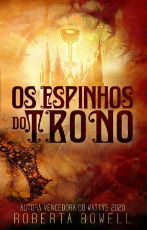 Os Espinhos Do Trono  by RobertaBowell