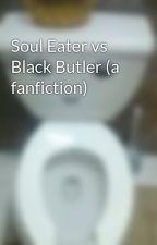 Soul Eater vs Black Butler (a fanfiction) by poypul