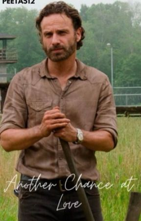 Another chance at love  (Rick Grimes love story) by peeta512
