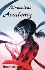 Miraculous Academy  by MarvelousPeterParker