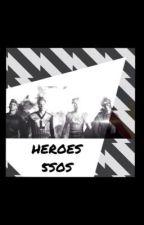 Heroes (5SOS) by justclosethedamndoor