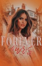 Forever Ours by _Hope_Mikaelson
