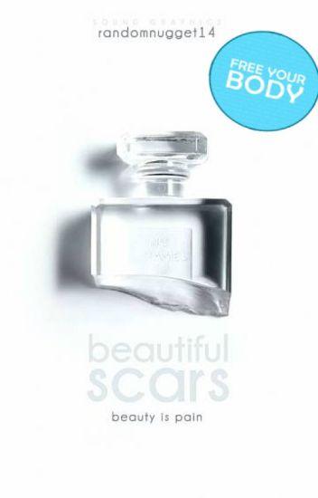 Beautiful Scars [1]