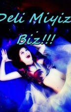 Deli Miyiz Biz.. by BiCeruVar