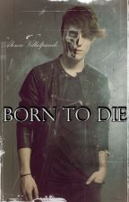 Born to die » a.v by jalonsovillalnela